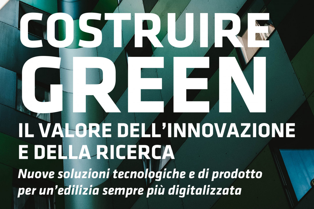 COSTRUIRE GREEN – THE VALUE OF INNOVATION AND RESEARCH